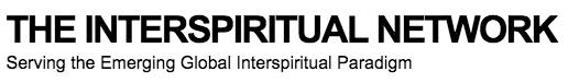The Interspirituality Network - Serving the Emerging Global Interspiritual Paradigm.